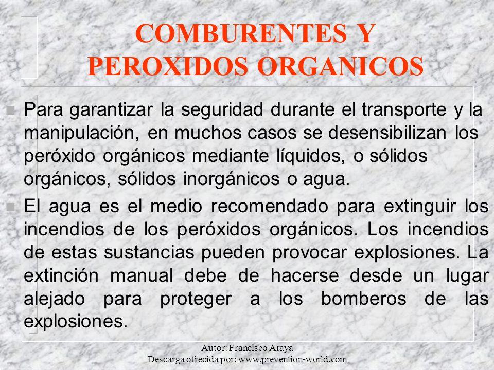 Autor: Francisco Araya Descarga ofrecida por: www.prevention-world.com COMBURENTES Y PEROXIDOS ORGANICOS n Para garantizar la seguridad durante el tra