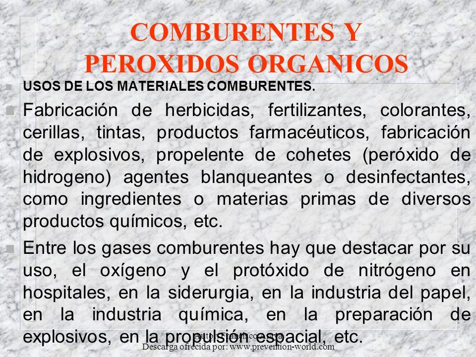 Autor: Francisco Araya Descarga ofrecida por: www.prevention-world.com COMBURENTES Y PEROXIDOS ORGANICOS n USOS DE LOS MATERIALES COMBURENTES. n Fabri