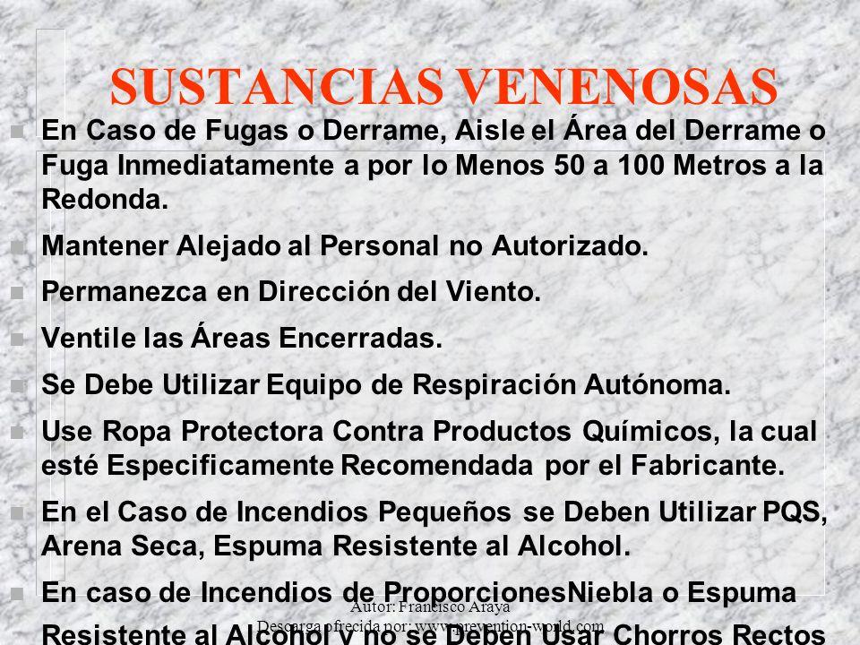 Autor: Francisco Araya Descarga ofrecida por: www.prevention-world.com SUSTANCIAS VENENOSAS n En Caso de Fugas o Derrame, Aisle el Área del Derrame o