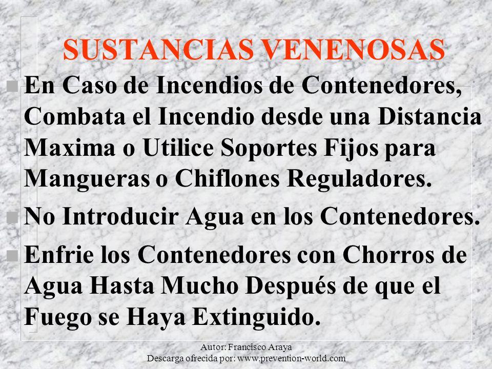 Autor: Francisco Araya Descarga ofrecida por: www.prevention-world.com SUSTANCIAS VENENOSAS n En Caso de Incendios de Contenedores, Combata el Incendi