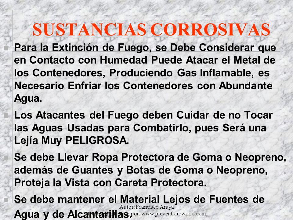 Autor: Francisco Araya Descarga ofrecida por: www.prevention-world.com SUSTANCIAS CORROSIVAS n Para la Extinción de Fuego, se Debe Considerar que en C