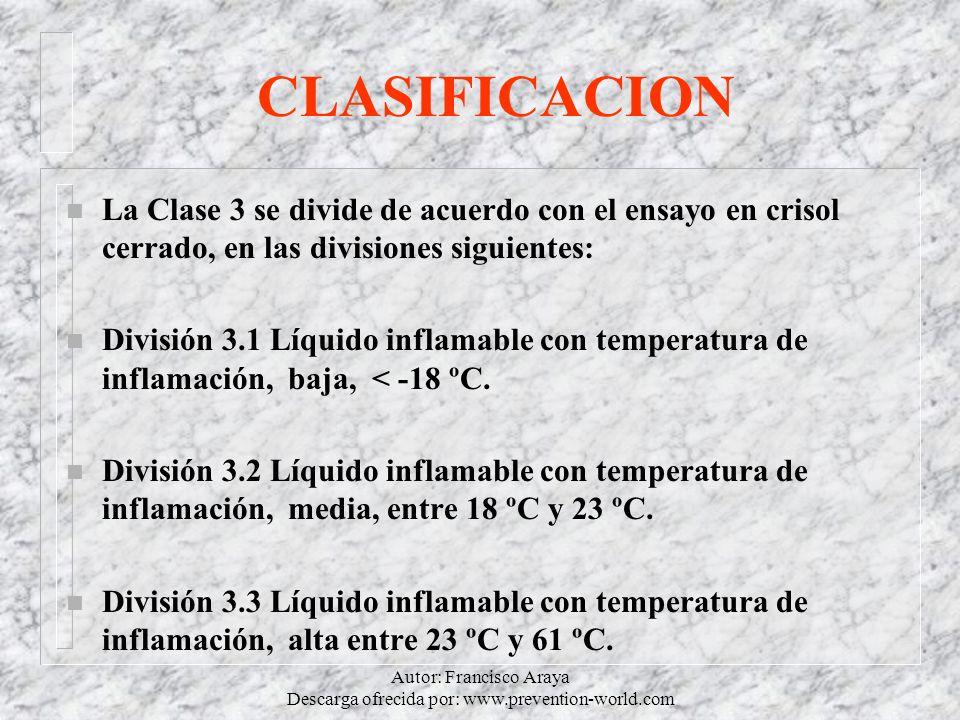 Autor: Francisco Araya Descarga ofrecida por: www.prevention-world.com CLASIFICACION n Clase 5: Sustancias Comburentes, Peróxidos Orgánicos.