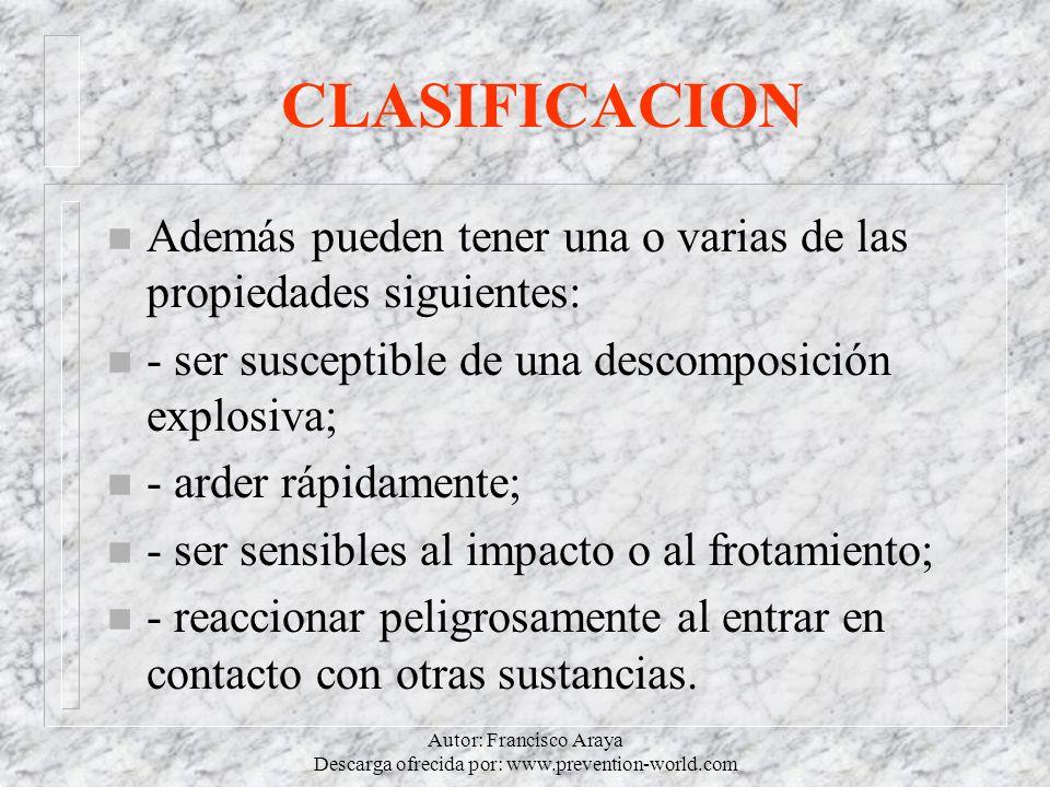 Autor: Francisco Araya Descarga ofrecida por: www.prevention-world.com CLASIFICACION n Además pueden tener una o varias de las propiedades siguientes: