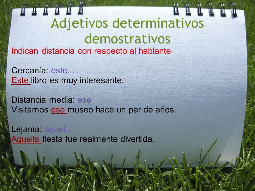Adjetivos determinativos indefinidos Indican cantidad imprecisa Algún, ningún, varios, todos, bastantes, mismo, otro...