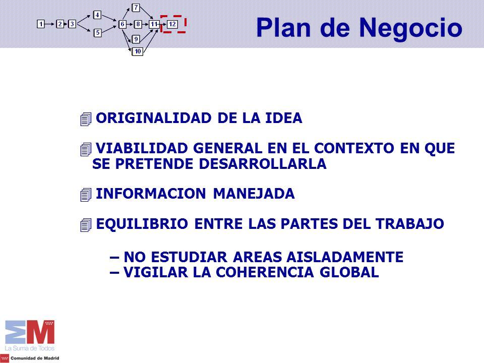 4 ORIGINALIDAD DE LA IDEA 4 VIABILIDAD GENERAL EN EL CONTEXTO EN QUE SE PRETENDE DESARROLLARLA 4 INFORMACION MANEJADA 4 EQUILIBRIO ENTRE LAS PARTES DE