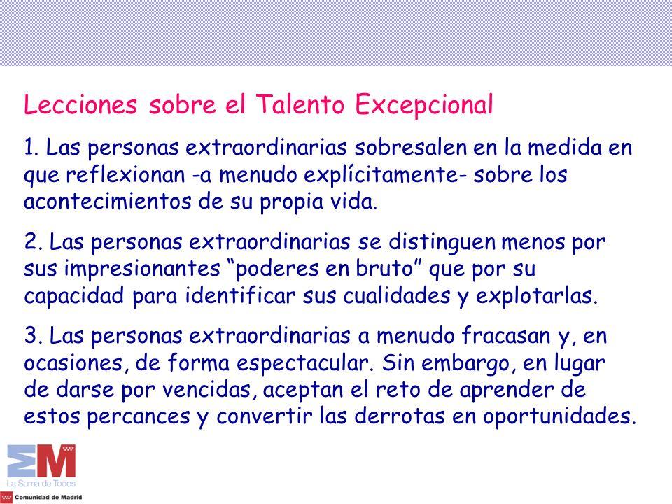 Lecciones sobre el Talento Excepcional 1. Las personas extraordinarias sobresalen en la medida en que reflexionan -a menudo explícitamente- sobre los