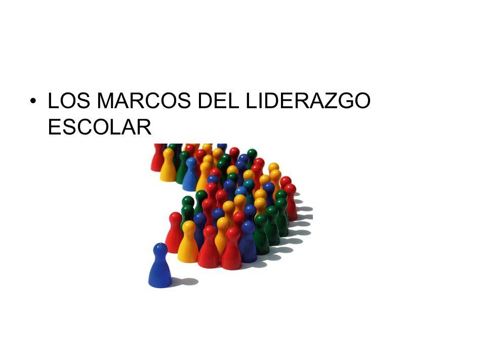 LOS MARCOS DEL LIDERAZGO ESCOLAR