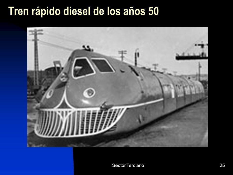 Sector Terciario25 Tren rápido diesel de los años 50