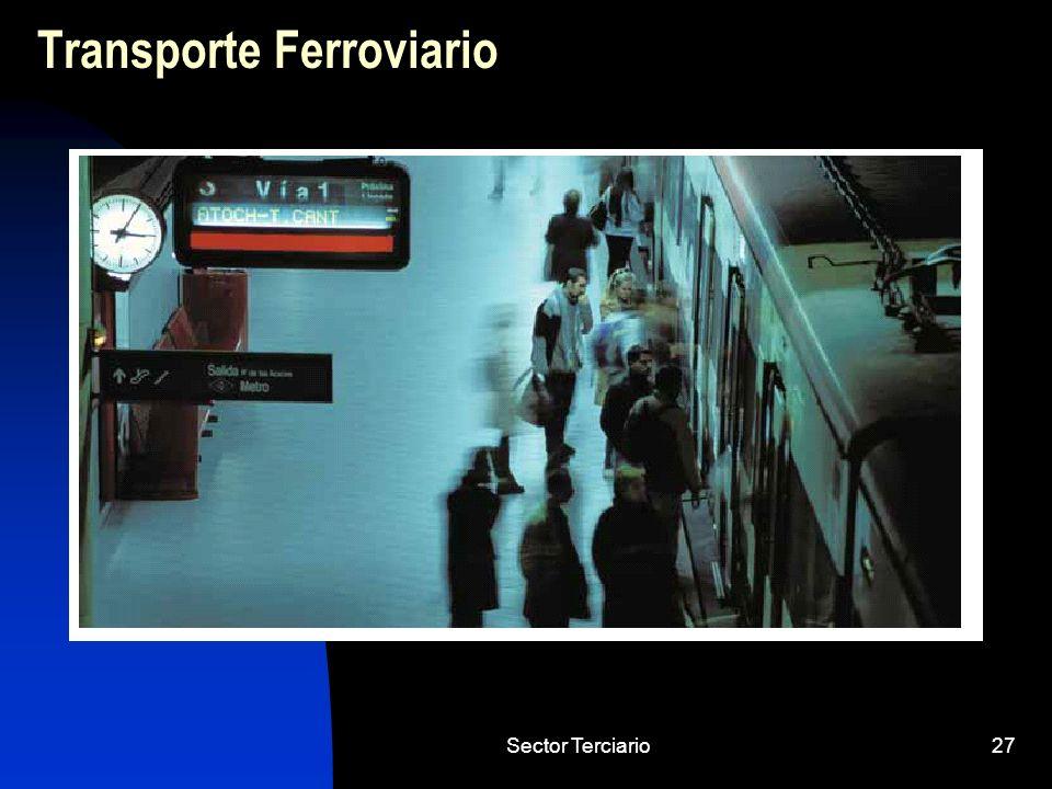 Sector Terciario27 Transporte Ferroviario