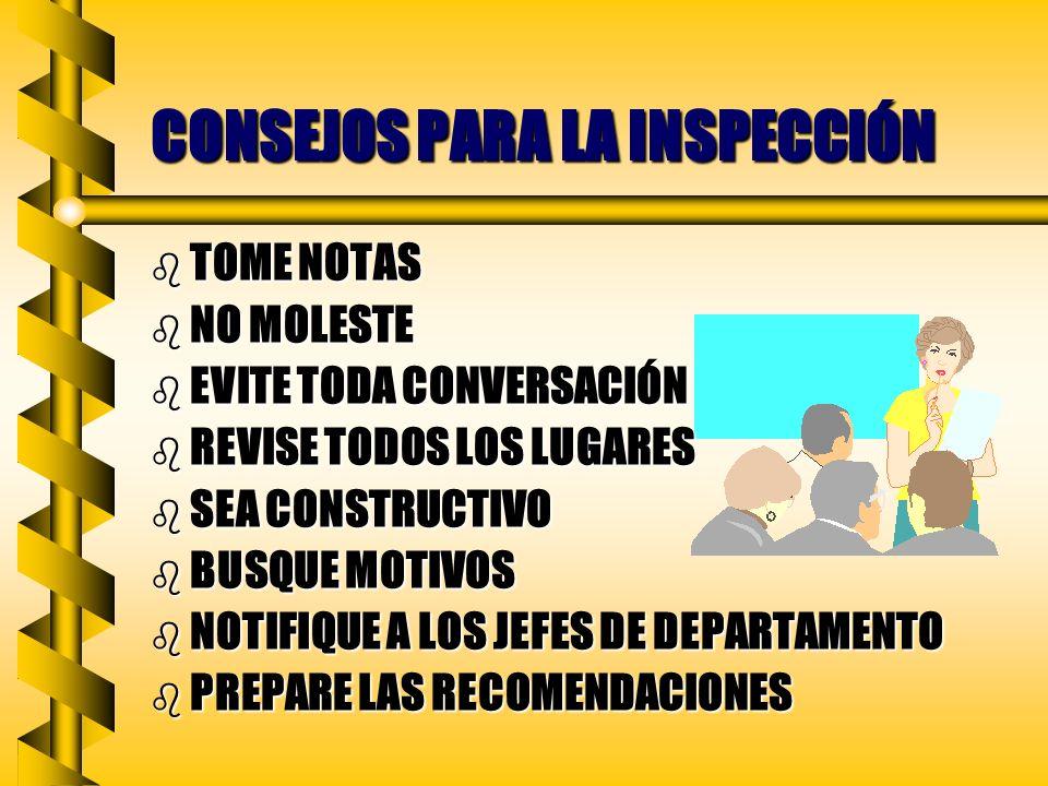 PASOS DE LA INSPECCIÓN DE SEGURIDAD INSPECCIÓN: b CONDICIONES GENERALES b RIESGOS ESPECÍFICOS b PRÁCTICAS DE TRABAJO