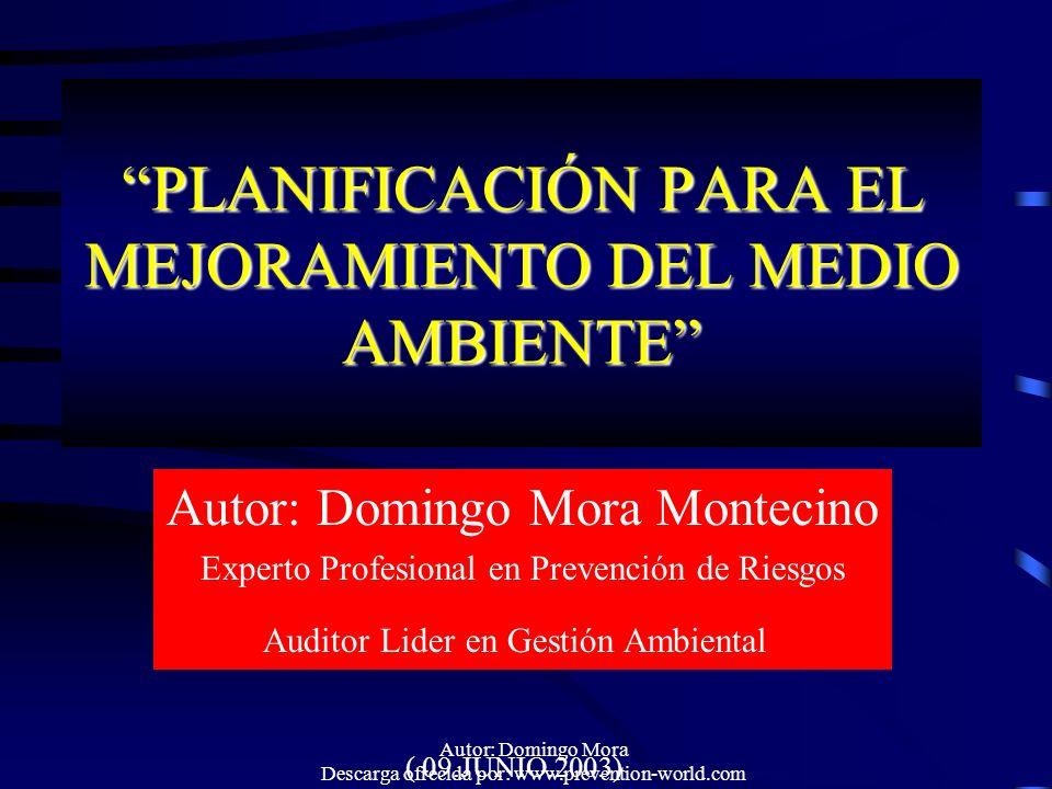 Autor: Domingo Mora Descarga ofrecida por: www.prevention-world.com PLANIFICACIÓN PARA EL MEJORAMIENTO DEL MEDIO AMBIENTE Autor: Domingo Mora Montecin