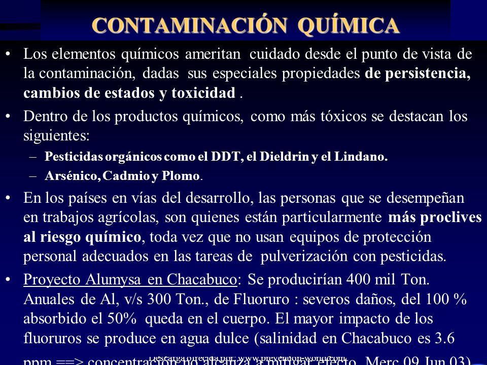 Autor: Domingo Mora Descarga ofrecida por: www.prevention-world.com CONTAMINACIÓN QUÍMICA Los elementos químicos ameritan cuidado desde el punto de vi