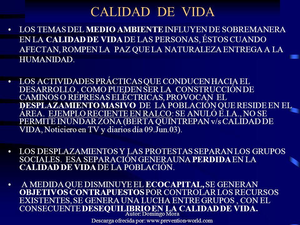 Autor: Domingo Mora Descarga ofrecida por: www.prevention-world.com CALIDAD DE VIDA LOS TEMAS DEL MEDIO AMBIENTE INFLUYEN DE SOBREMANERA EN LA CALIDAD