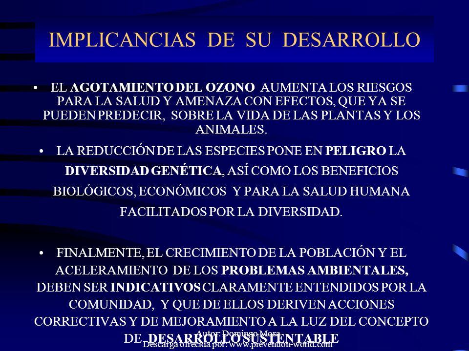 Autor: Domingo Mora Descarga ofrecida por: www.prevention-world.com EL AGOTAMIENTO DEL OZONO AUMENTA LOS RIESGOS PARA LA SALUD Y AMENAZA CON EFECTOS,