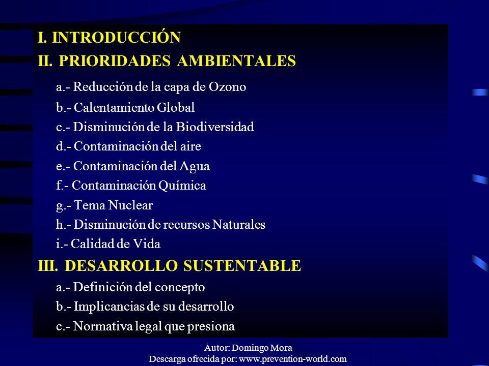 Autor: Domingo Mora Descarga ofrecida por: www.prevention-world.com I. INTRODUCCIÓN II. PRIORIDADES AMBIENTALES a.- Reducción de la capa de Ozono b.-