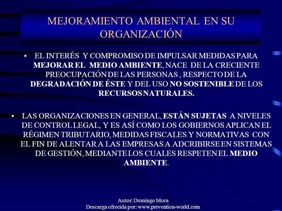 Autor: Domingo Mora Descarga ofrecida por: www.prevention-world.com MEJORAMIENTO AMBIENTAL EN SU ORGANIZACIÓN EL INTERÉS Y COMPROMISO DE IMPULSAR MEDI