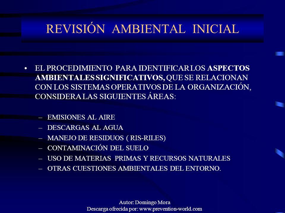 Autor: Domingo Mora Descarga ofrecida por: www.prevention-world.com EL PROCEDIMIENTO PARA IDENTIFICAR LOS ASPECTOS AMBIENTALES SIGNIFICATIVOS, QUE SE