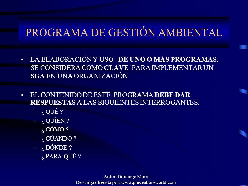 Autor: Domingo Mora Descarga ofrecida por: www.prevention-world.com PROGRAMA DE GESTIÓN AMBIENTAL LA ELABORACIÓN Y USO DE UNO O MÁS PROGRAMAS, SE CONS