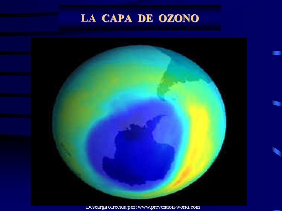 Autor: Domingo Mora Descarga ofrecida por: www.prevention-world.com CAPA DE OZONO LA CAPA DE OZONO