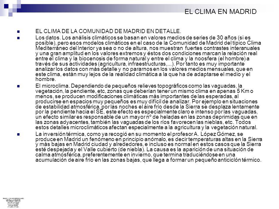 EL CLIMA DE LA COMUNIDAD DE MADRID EN DETALLE. Los datos. Los análisis climáticos se basan en valores medios de series de 30 años (si es posible), per