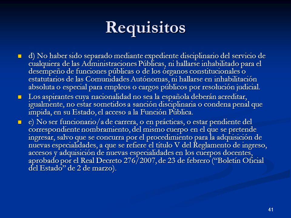 41 Requisitos d) No haber sido separado mediante expediente disciplinario del servicio de cualquiera de las Administraciones Públicas, ni hallarse inh