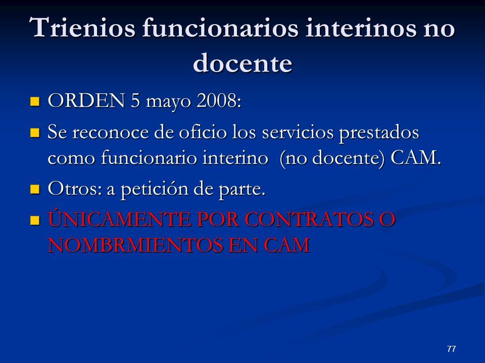 77 Trienios funcionarios interinos no docente ORDEN 5 mayo 2008: ORDEN 5 mayo 2008: Se reconoce de oficio los servicios prestados como funcionario int