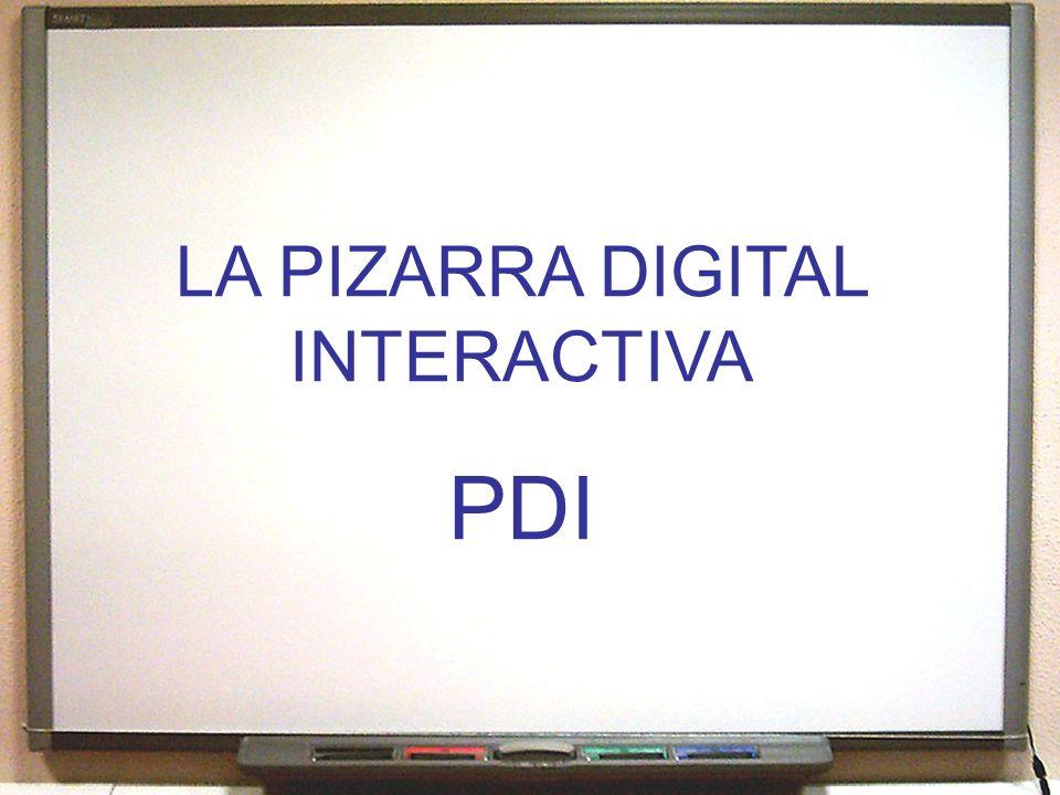 LA PIZARRA DIGITAL INTERACTIVA PDI