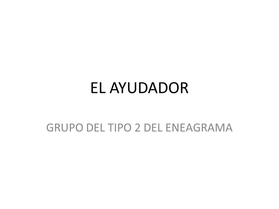 EL AYUDADOR GRUPO DEL TIPO 2 DEL ENEAGRAMA