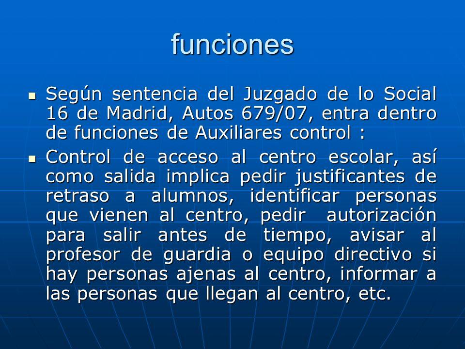 funciones Según sentencia del Juzgado de lo Social 16 de Madrid, Autos 679/07, entra dentro de funciones de Auxiliares control : Según sentencia del J