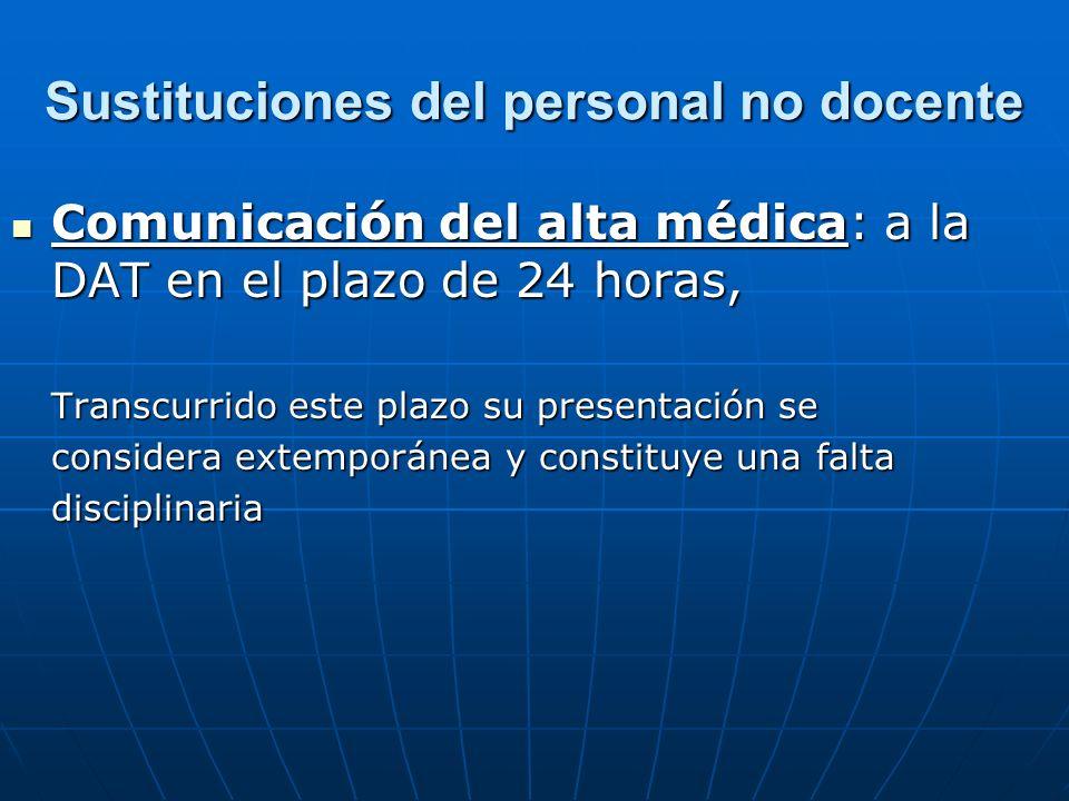 Sustituciones del personal no docente Comunicación del alta médica: a la DAT en el plazo de 24 horas, Comunicación del alta médica: a la DAT en el pla