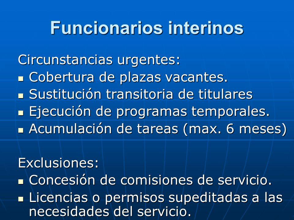 Funcionarios interinos Circunstancias urgentes: Cobertura de plazas vacantes. Cobertura de plazas vacantes. Sustitución transitoria de titulares Susti