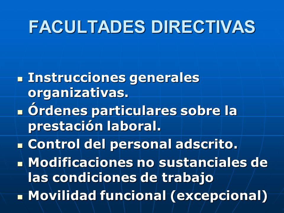 FACULTADES DIRECTIVAS Instrucciones generales organizativas. Instrucciones generales organizativas. Órdenes particulares sobre la prestación laboral.