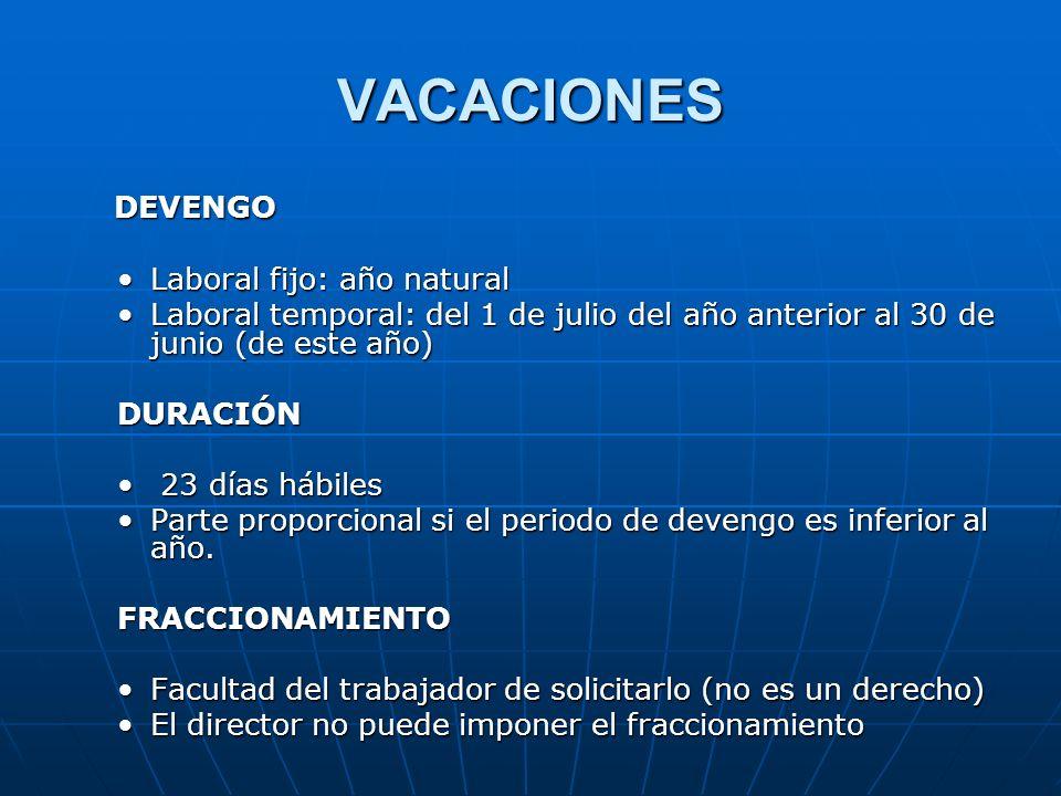 VACACIONES DEVENGO DEVENGO Laboral fijo: año naturalLaboral fijo: año natural Laboral temporal: del 1 de julio del año anterior al 30 de junio (de est
