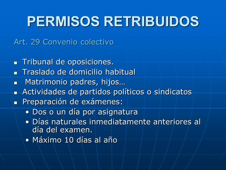 PERMISOS RETRIBUIDOS Art. 29 Convenio colectivo Tribunal de oposiciones. Tribunal de oposiciones. Traslado de domicilio habitual Traslado de domicilio