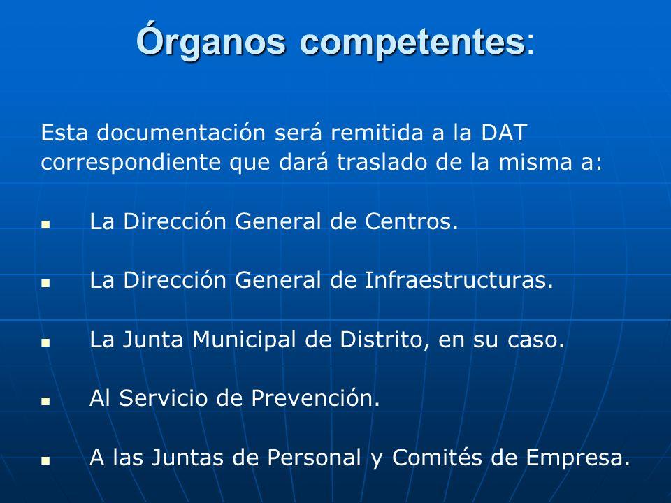 Órganos competentes Órganos competentes: Esta documentación será remitida a la DAT correspondiente que dará traslado de la misma a: La Dirección Gener