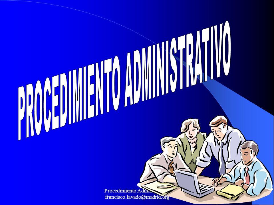 Procedimiento Administrativo francisco.lavado@madrid.org 12 LRJAPPAC-V VII- Revisión y recursos.
