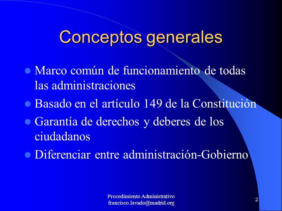 2 Conceptos generales Marco común de funcionamiento de todas las administraciones Basado en el artículo 149 de la Constitución Garantía de derechos y