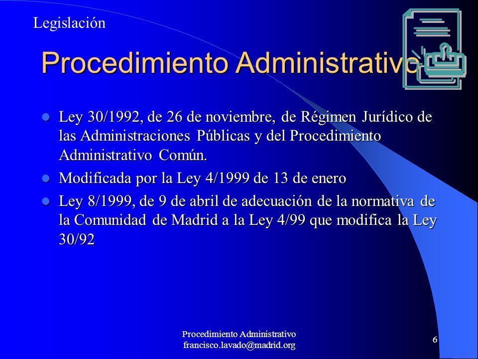 Procedimiento Administrativo francisco.lavado@madrid.org 7 LRJAPPAC-I Preliminar.Ámbito:general,autonómico y local.Principios generales.