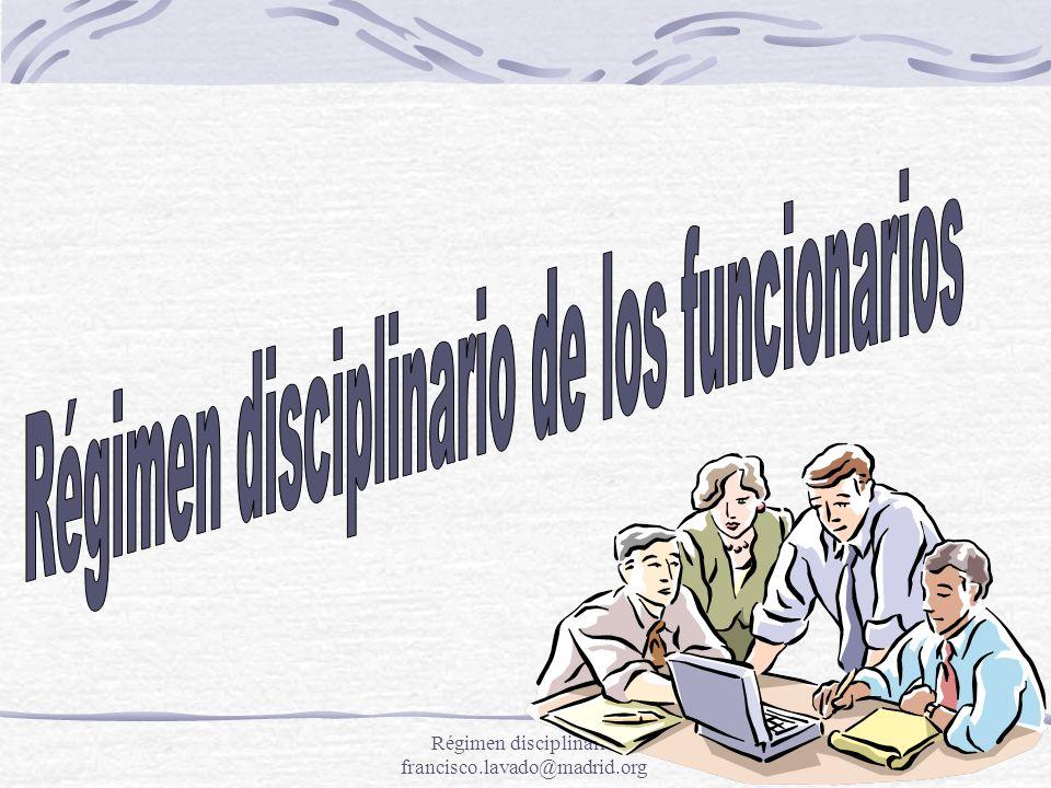 Régimen disciplinario francisco.lavado@madrid.org12 Ejemplo Un profesor deja salir a sus alumnos 8 minutos antes de sonar el timbre.
