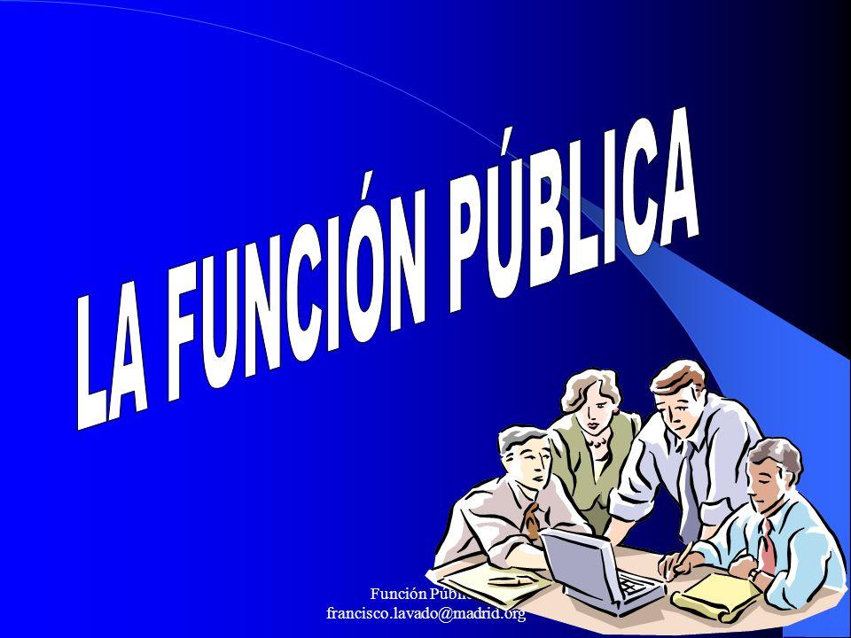 Función Pública francisco.lavado@madrid.org 1
