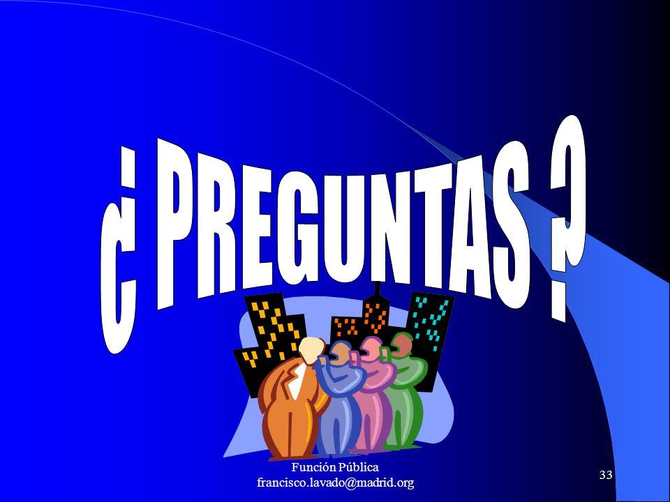 Función Pública francisco.lavado@madrid.org 33