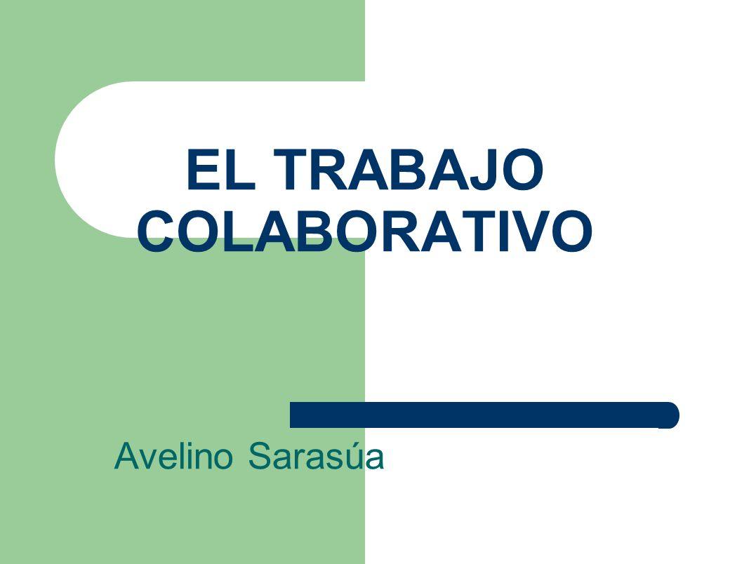 EL TRABAJO COLABORATIVO Avelino Sarasúa