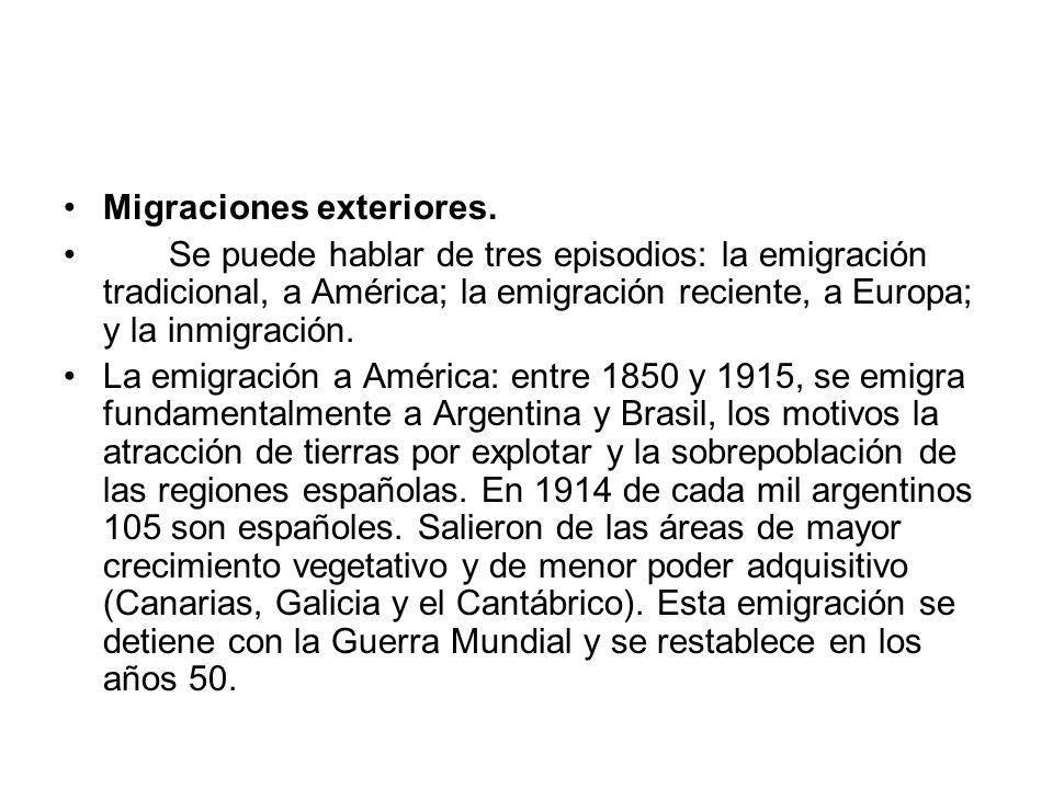 La emigración a Europa: La Primera Guerra Mundial exige que en España se aumente la producción, lo que supondrá una elevación de los precios, y un relativo descenso del poder adquisitivo de los asalariados.