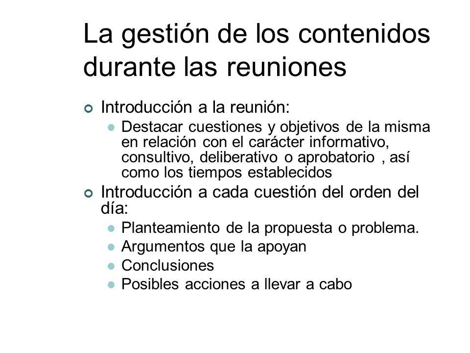 La gestión de los contenidos durante las reuniones Introducción a la reunión: Destacar cuestiones y objetivos de la misma en relación con el carácter