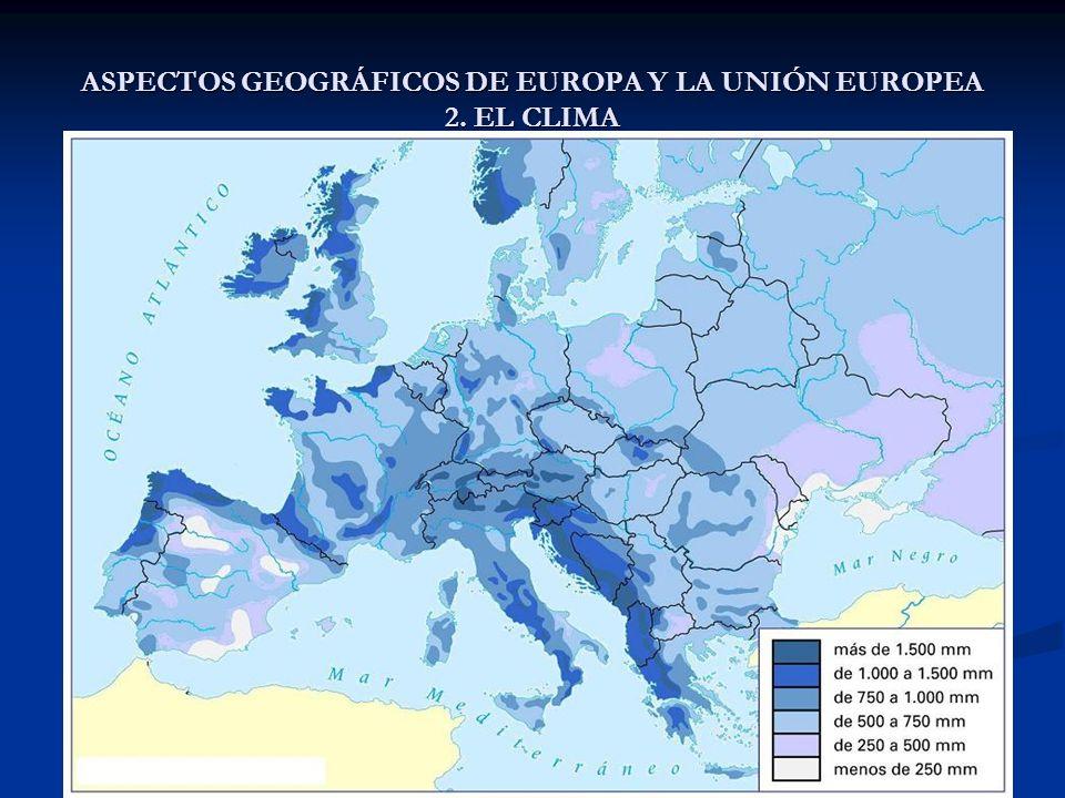 ASPECTOS GEOGRÁFICOS DE EUROPA Y LA UNIÓN EUROPEA 5.