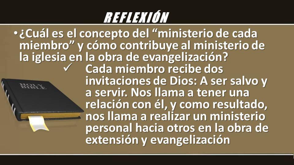 ¿Cuál es el concepto del ministerio de cada miembro y cómo contribuye al ministerio de la iglesia en la obra de evangelización? ¿Cuál es el concepto d