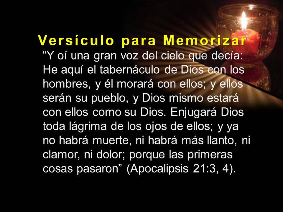 V e r s í c u l o p a r a M e m o r i z a r Y oí una gran voz del cielo que decía: He aquí el tabernáculo de Dios con los hombres, y él morará con ellos; y ellos serán su pueblo, y Dios mismo estará con ellos como su Dios.