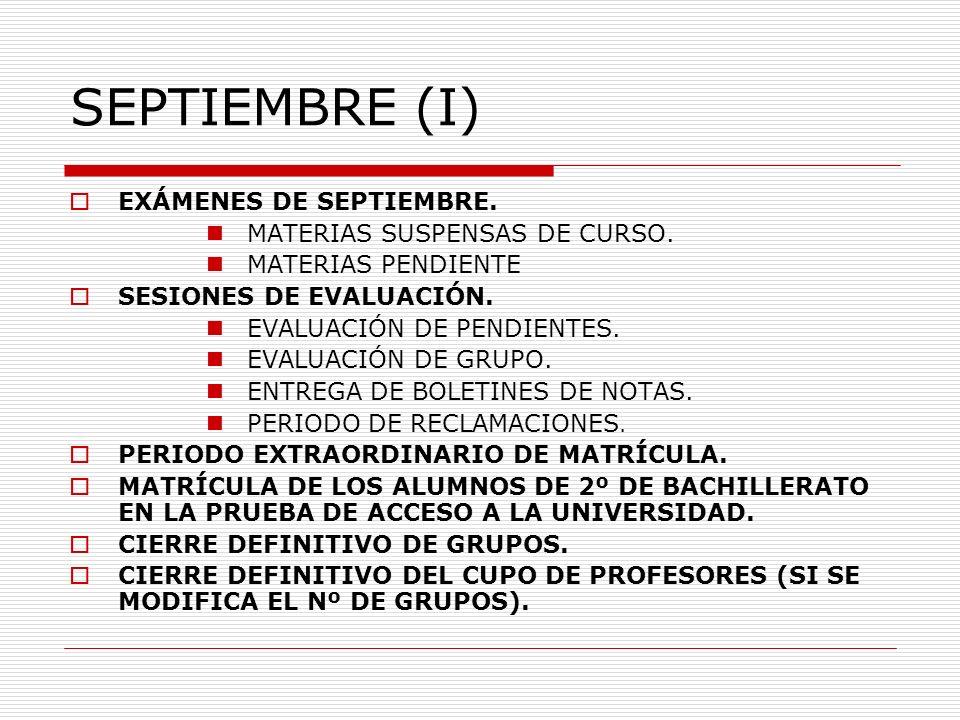 SEPTIEMBRE (I) EXÁMENES DE SEPTIEMBRE. MATERIAS SUSPENSAS DE CURSO. MATERIAS PENDIENTE SESIONES DE EVALUACIÓN. EVALUACIÓN DE PENDIENTES. EVALUACIÓN DE
