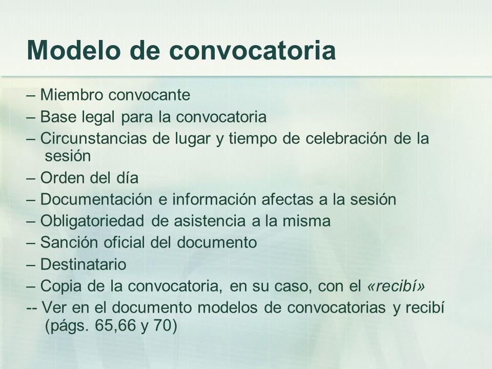 Modelo de convocatoria – Miembro convocante – Base legal para la convocatoria – Circunstancias de lugar y tiempo de celebración de la sesión – Orden d