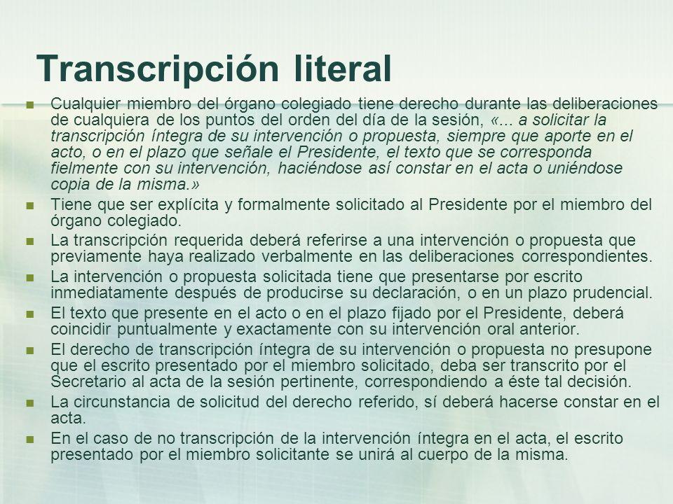 Transcripción literal Cualquier miembro del órgano colegiado tiene derecho durante las deliberaciones de cualquiera de los puntos del orden del día de